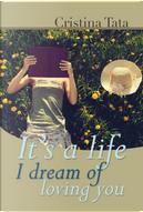 It's a life I dream of loving you by Cristina Tata