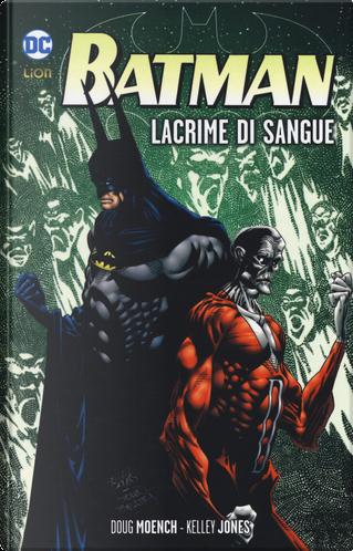Lacrime di sangue. Batman by Doug Moench