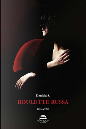 Roulette russa by Daniela S.