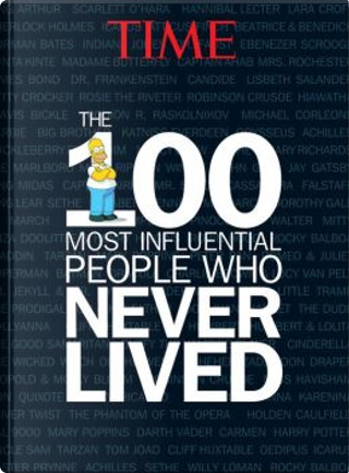 TIME the 100 Most Influential People Who Never Lived by