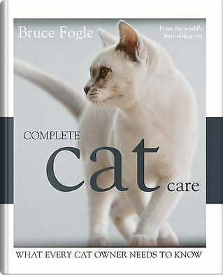 Complete Cat Care by Bruce Fogle
