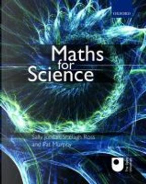 Maths for Science by Pat Murphy, Sally Jordan, Shelagh Ross