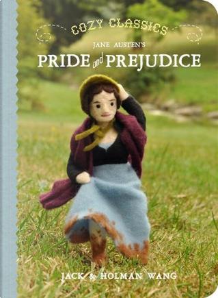 Cozy Classics: Jane Austen's Pride and Prejudice by Holman Wang, Jack Wang