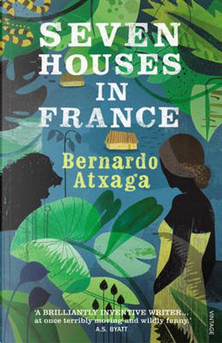 Seven Houses in France by Bernardo Atxaga