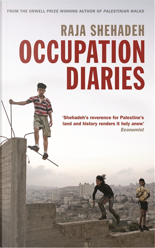 Occupation Diaries by Raja Shehadeh
