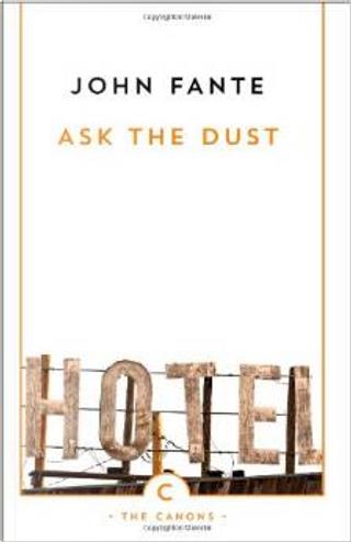 Ask the Dust by John Fante