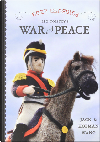 Cozy Classics: War And Peace by Holman Wang, Jack Wang