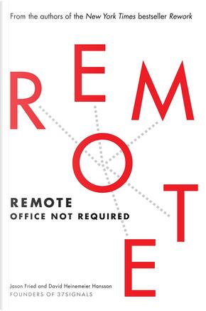 Remote by David Heinemeier Hansson, Jason Fried