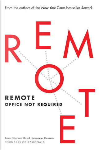 Remote by David Heinemeier Hansson, Jason Fried
