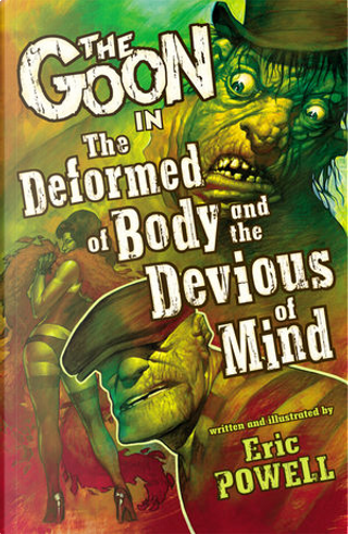 The Goon: Deformed of Body and Devious of Mind Volume 11 by Eric Powell, Evan Dorkin