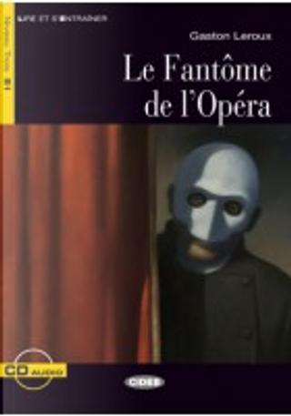 Le Fantome De L'Opera + CD by Gaston LeRoux