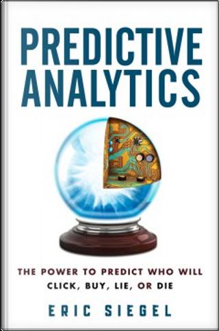 Predictive Analytics by Eric S. Siegel