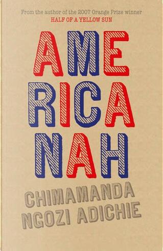 Americanah by Chimamanda Ngozi Adiche