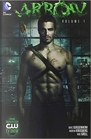 Arrow: Volume 1 by Andrew Kriesberg, Marc Guggenheim