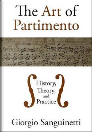 The Art of Partimento by Giorgio Sanguinetti