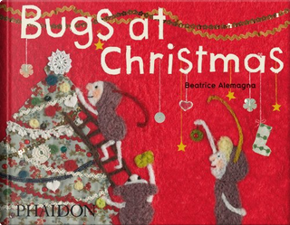 Beatrice Alemagna: Bugs at Christmas by Beatrice Alemagna