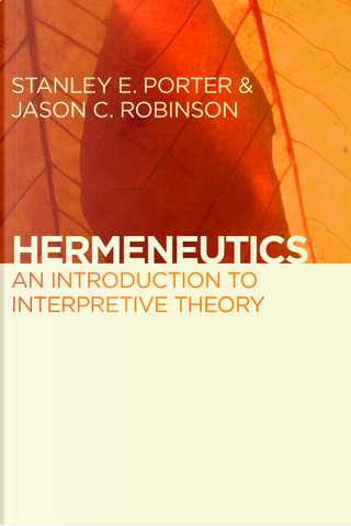 Hermeneutics by Jason C. Robinson, Stanley E. Porter
