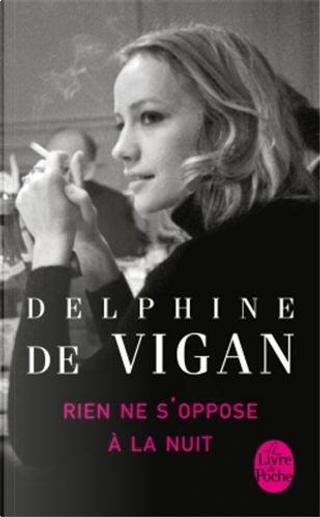 Rien NE S'Oppose a LA Nuit by Delphine de Vigan