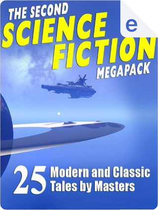 The Second Science Fiction Megapack by Lawrence Watt-Evans, Robert Silverberg