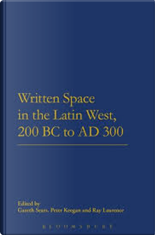 Written Space in the Latin West, 200 BC to AD 300 by