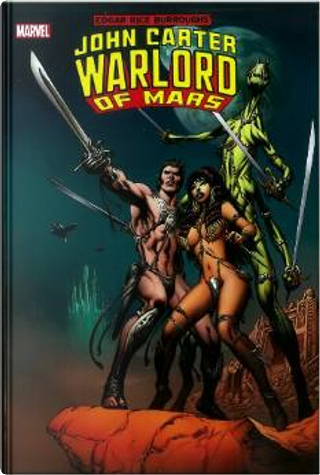 John Carter, Warlord of Mars Omnibus by Marv Wolfman, Alan Weiss, Bill Mantlo, Chris Claremont