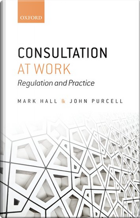 Consultation at Work by John Purcell, Mark Hall