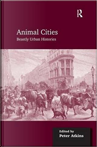 Animal Cities by Peter Atkins