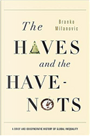 The Haves and the Have Nots by Branko Milanovic
