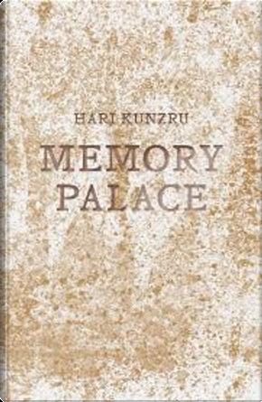 Memory Palace by Hari Kunzru