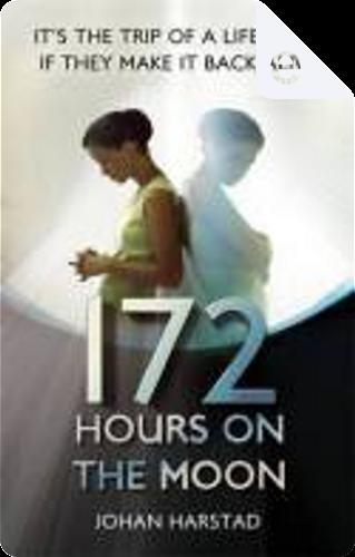 172 Hours on the Moon by Johan Harstad