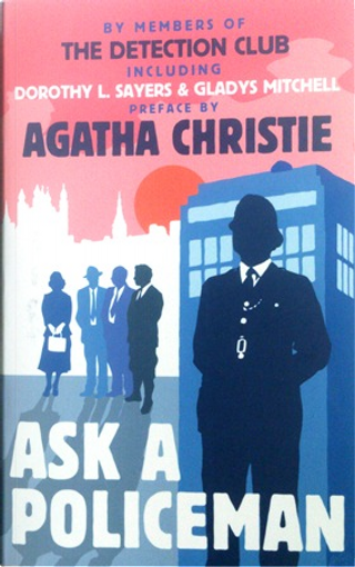 Ask a Policeman by Helen Simpson, Gladys Mitchell, Anthony Berkeley, Detection Club, Dorothy L. Sayers, Agatha Christie