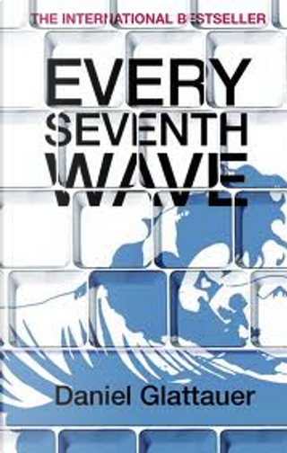 Every Seventh Wave by Daniel Glattauer